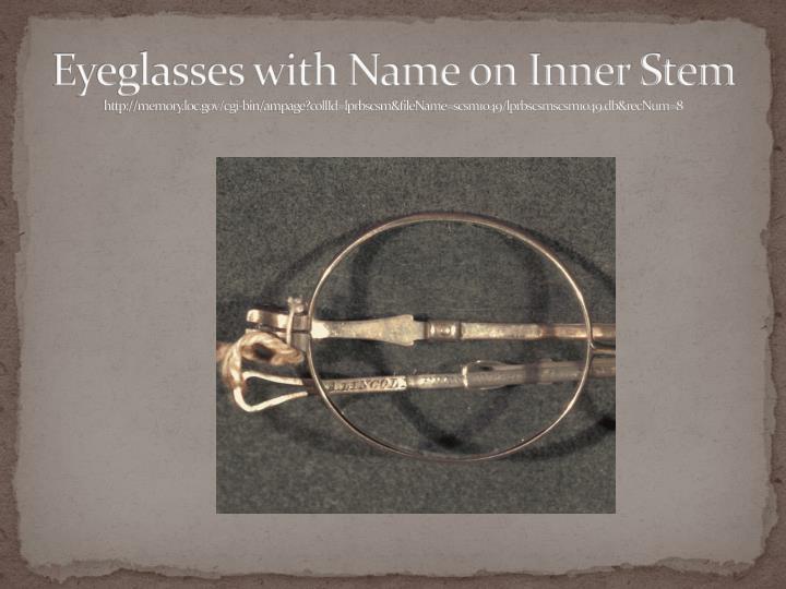 Eyeglasses with Name on Inner Stem