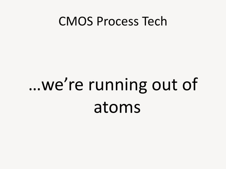 CMOS Process Tech