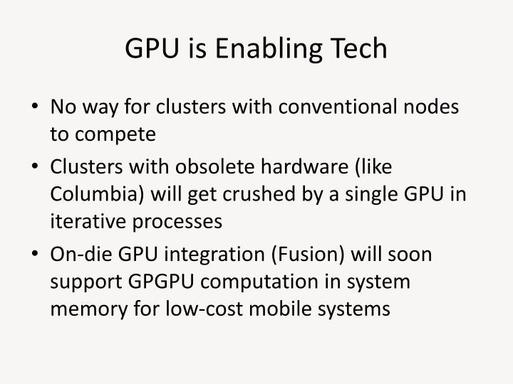 GPU is Enabling Tech