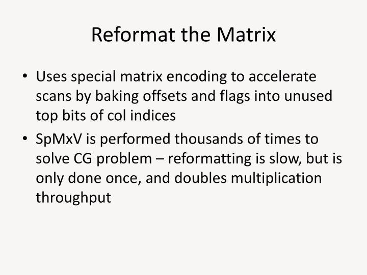 Reformat the Matrix