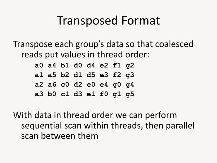Transposed Format