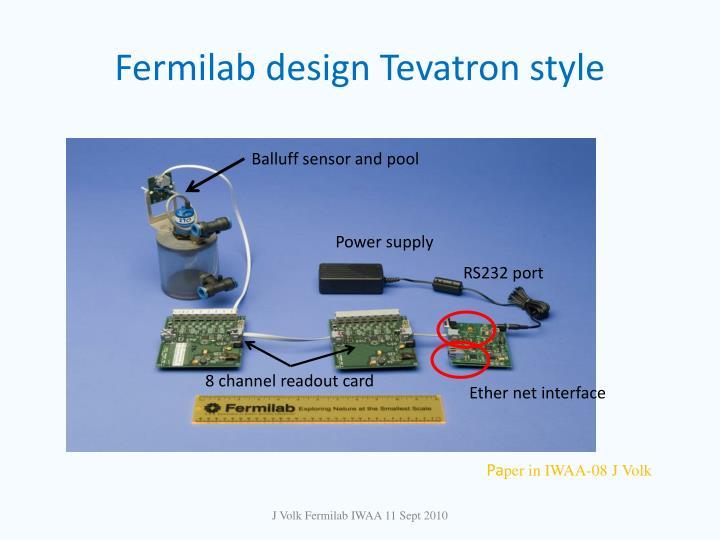 Fermilab design Tevatron style