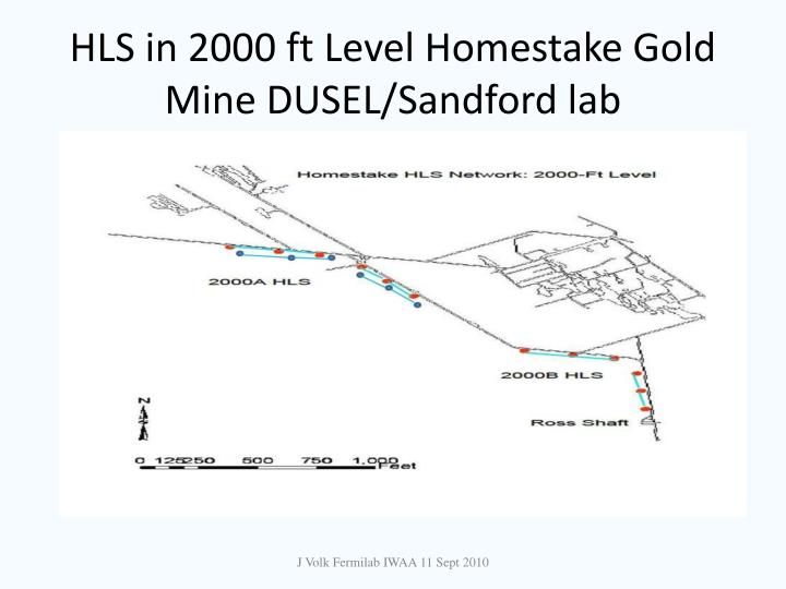 HLS in 2000 ft Level Homestake Gold Mine DUSEL/