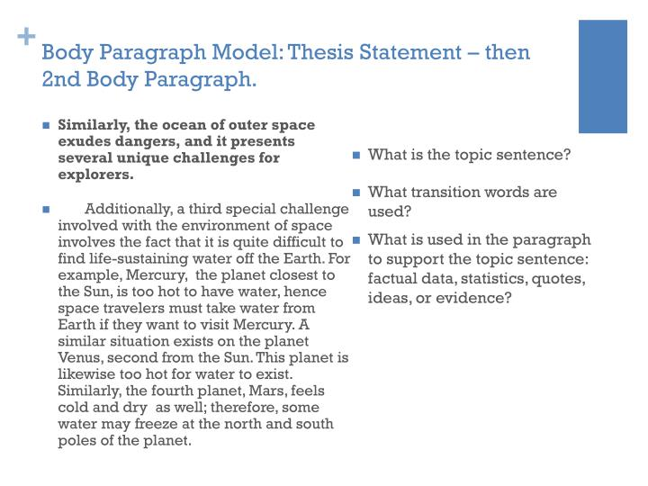 Body Paragraph Model: Thesis Statement – then 2nd Body Paragraph.