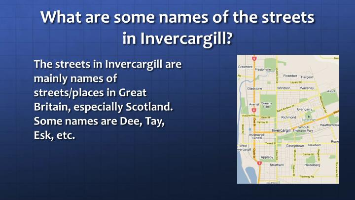 What are some names of the streets in Invercargill?