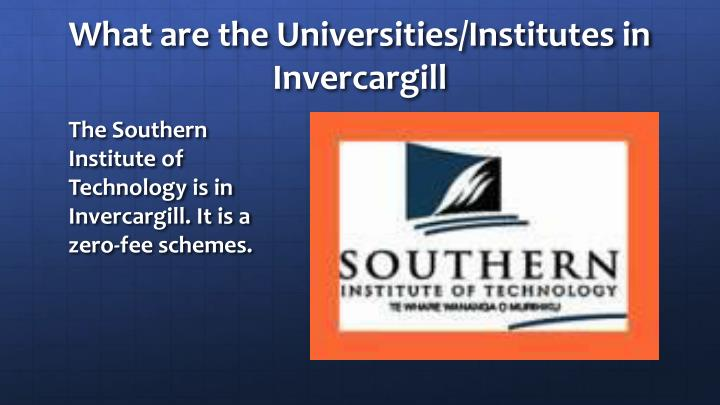 What are the Universities/Institutes in Invercargill