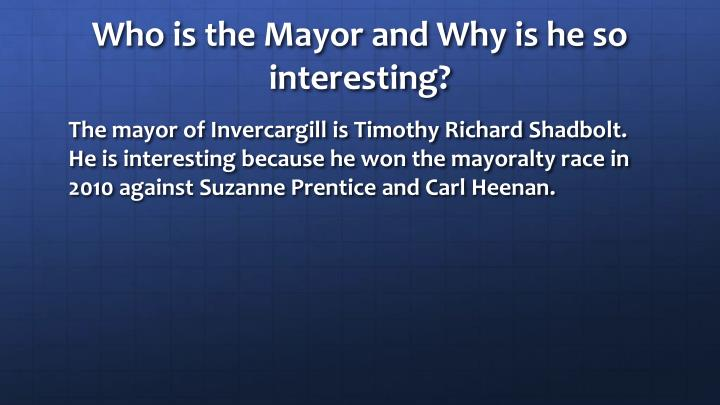 Who is the mayor and why is he so interesting