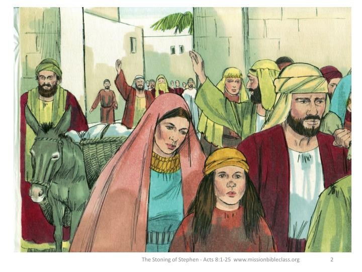 The Stoning of Stephen - Acts 8:1-25  www.missionbibleclass.org