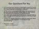 our questions for you