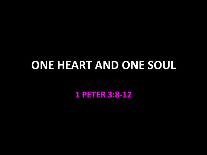One heart and one soul