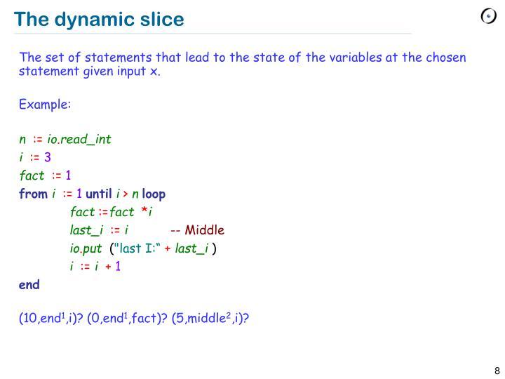 The dynamic slice