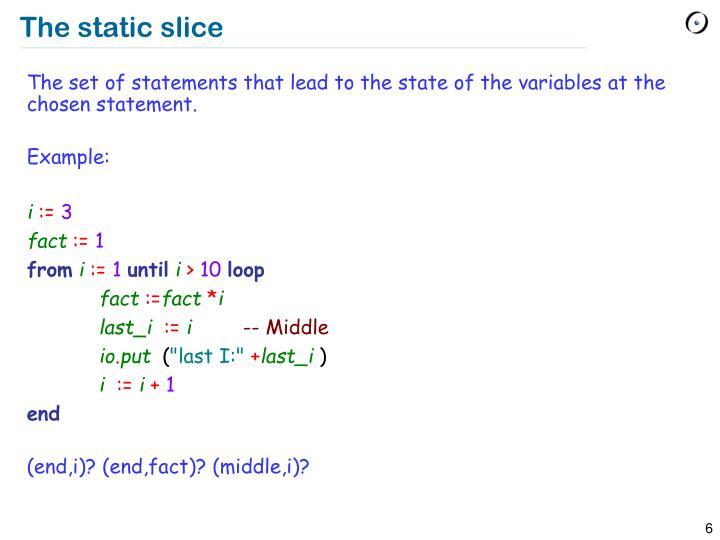 The static slice