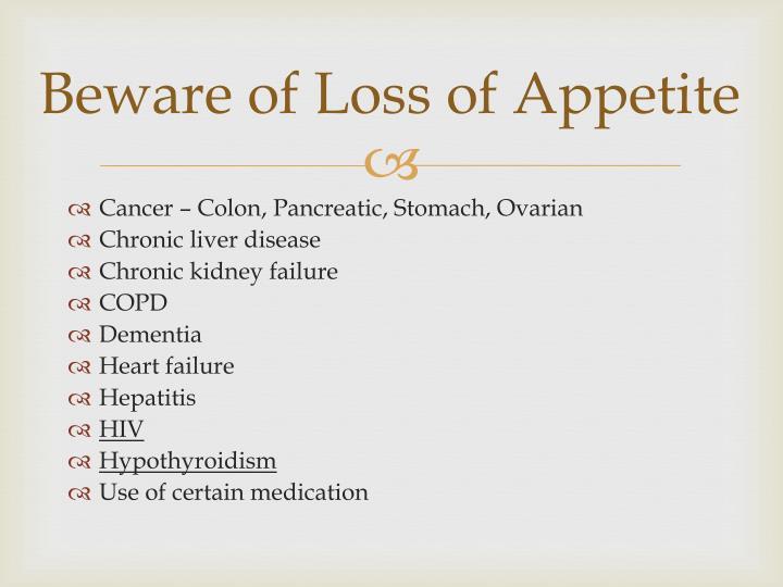 Beware of Loss of Appetite