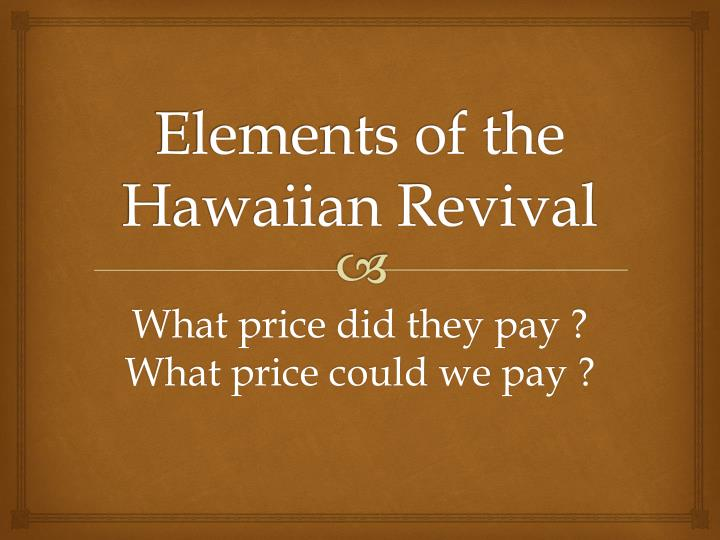elements of the hawaiian revival