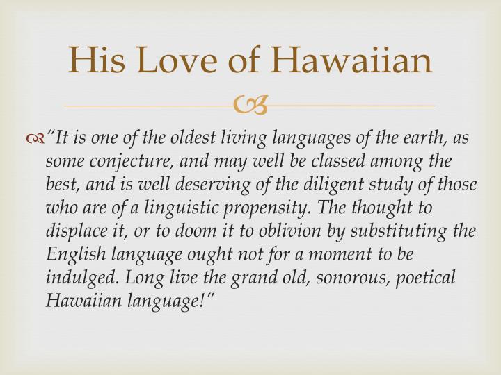 His Love of Hawaiian