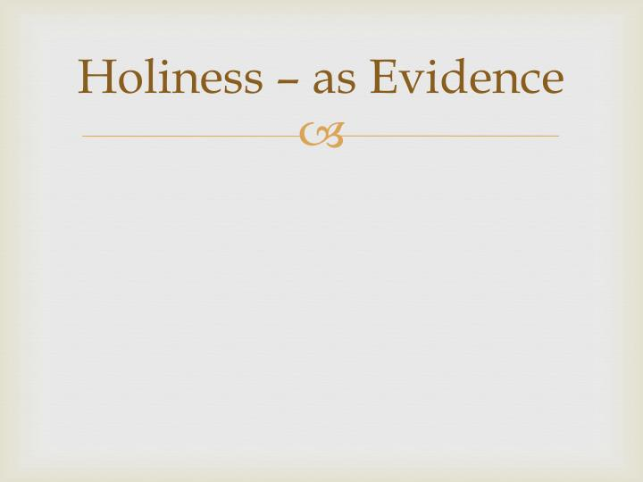 Holiness – as Evidence
