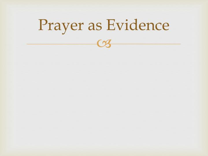 Prayer as Evidence