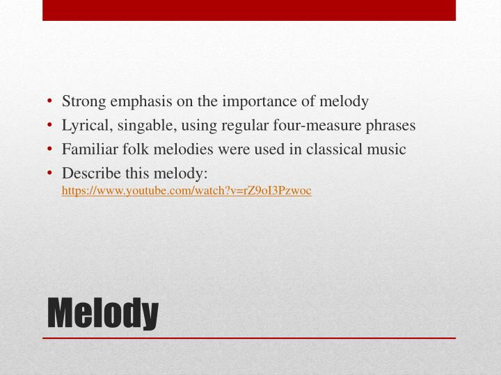 Strong emphasis on the importance of melody