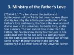 3 ministry of the father s love