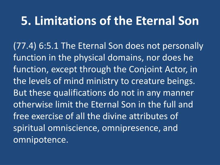 5. Limitations of the Eternal