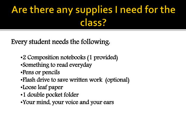 Are there any supplies I need for the class?