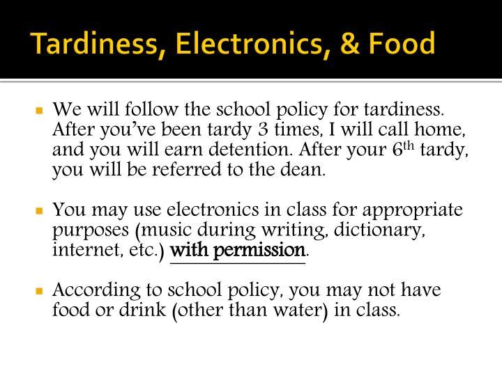 Tardiness, Electronics, & Food