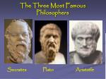 the three most famous philosophers