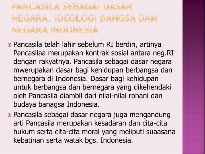 Pancasila sebagai dasar negara, ideologi bangsa dan negara Indonesia