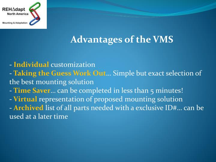 Advantages of the VMS