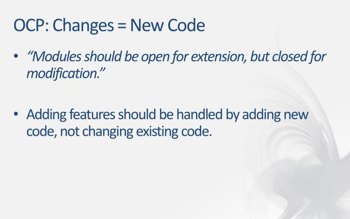 OCP: Changes = New Code