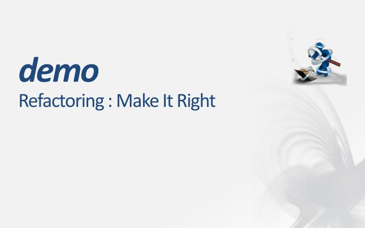 Refactoring : Make It Right