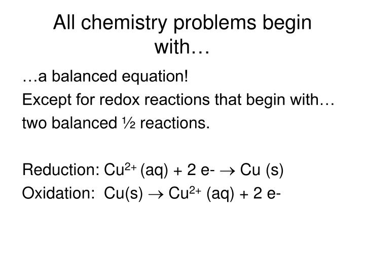 All chemistry problems begin with…