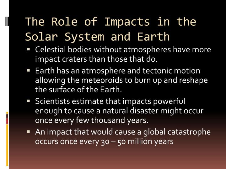 The Role of Impacts in the Solar System and Earth