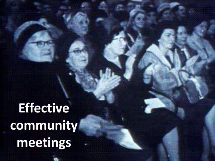 Effective community meetings