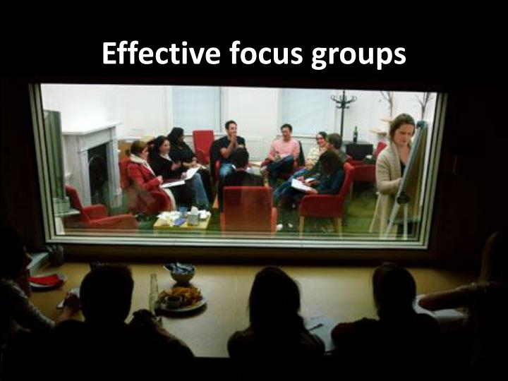 Effective focus groups