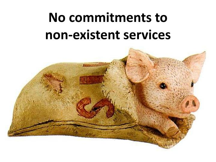 No commitments to