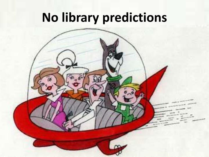 No library predictions