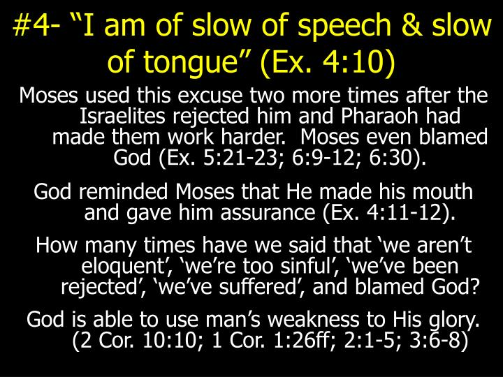 "#4- ""I am of slow of speech & slow of tongue"" (Ex. 4:10)"