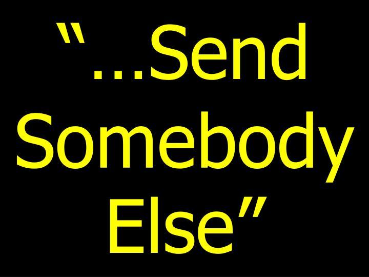 """…Send"
