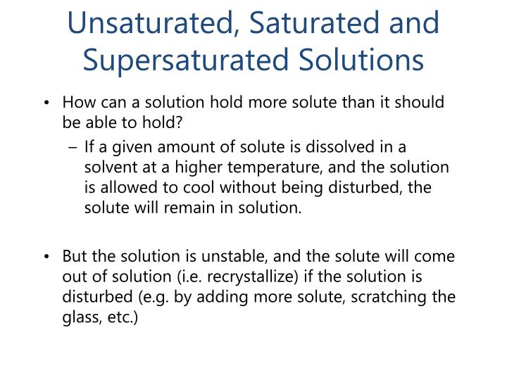 Unsaturated, Saturated and Supersaturated Solutions