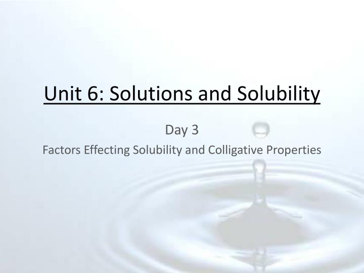 Unit 6 solutions and solubility