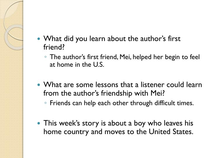 What did you learn about the author's first friend?