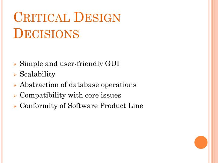 Critical Design Decisions
