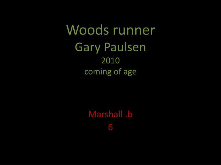 Woods runner gary paulsen 2010 coming of age