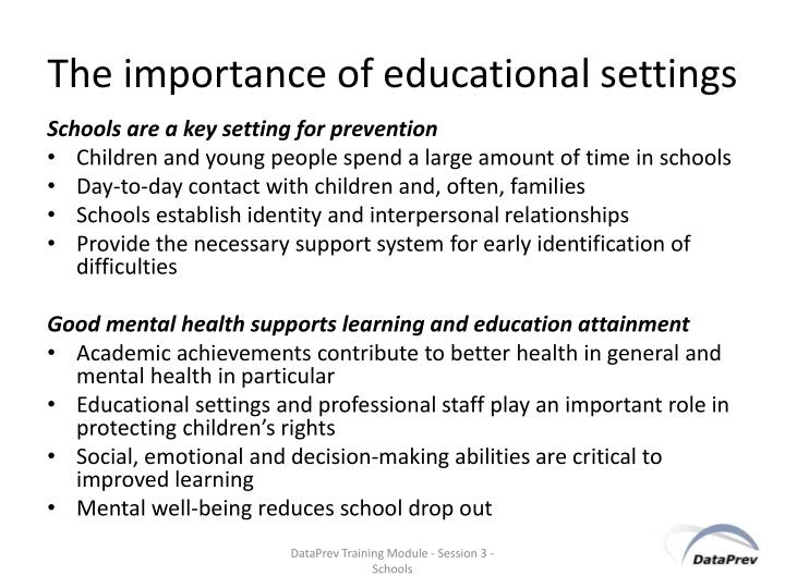 The importance of educational settings