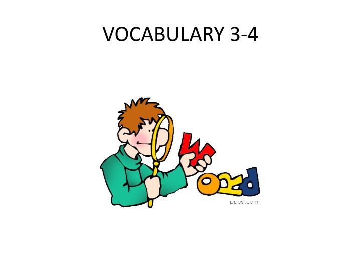 Vocabulary 3 4