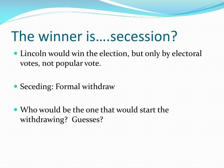 The winner is….secession?