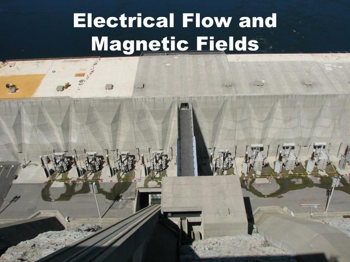 Electrical Flow and Magnetic Fields