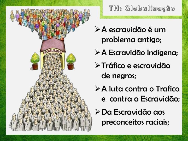 TH: Globalização