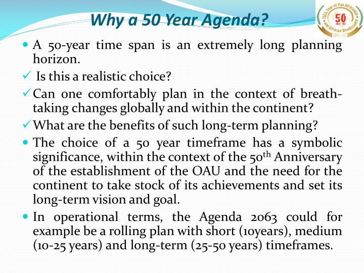 Why a 50 Year Agenda?
